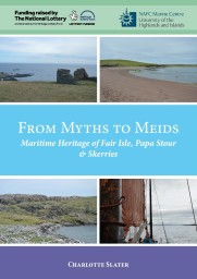 From Myths to Meids: Maritime Heritage of Fair Isle, Papa Stour & Skerries PDF Version